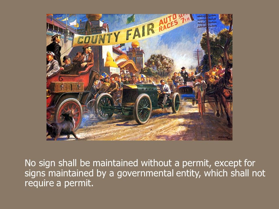 No sign shall be maintained without a permit, except for signs maintained by a governmental entity, which shall not require a permit.