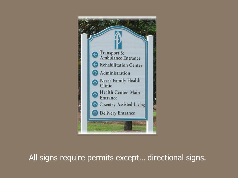 All signs require permits except… directional signs.