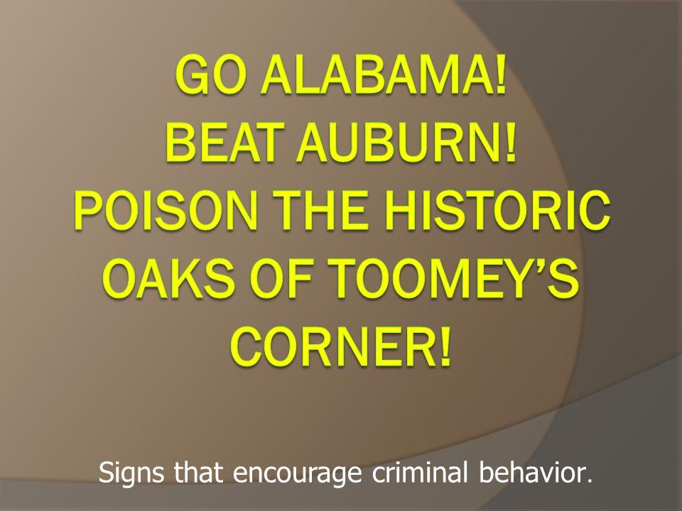 Signs that encourage criminal behavior.