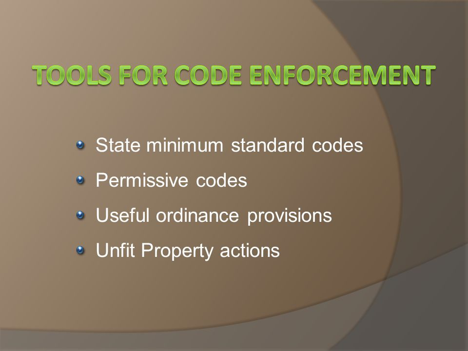 State minimum standard codes Permissive codes Useful ordinance provisions Unfit Property actions