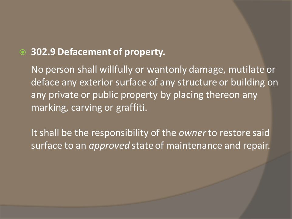  302.9 Defacement of property.