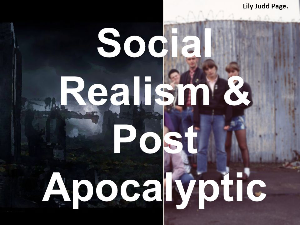 Social Realism & Post Apocalyptic Lily Judd Page.