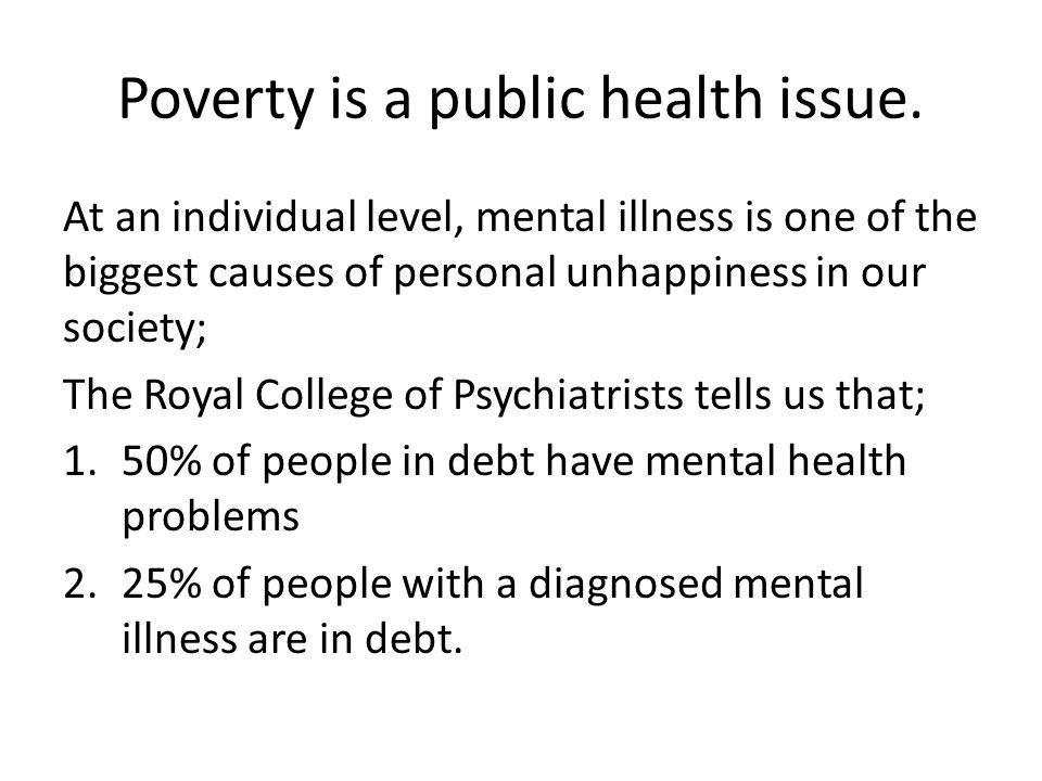Poverty is a public health issue.