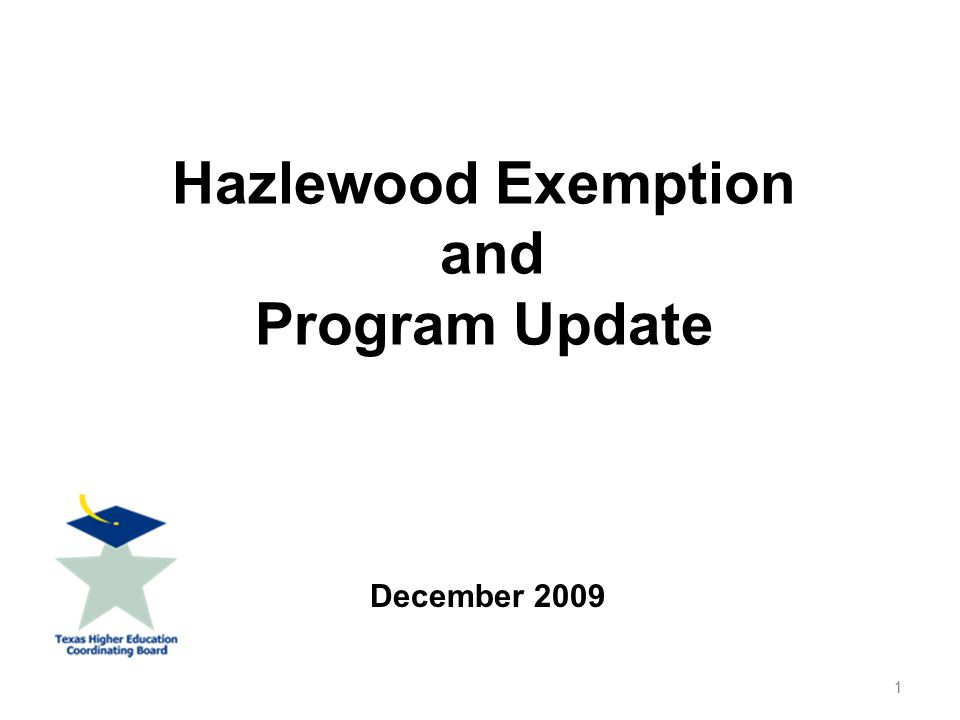 Hazlewood Exemption and Program Update December 2009 1