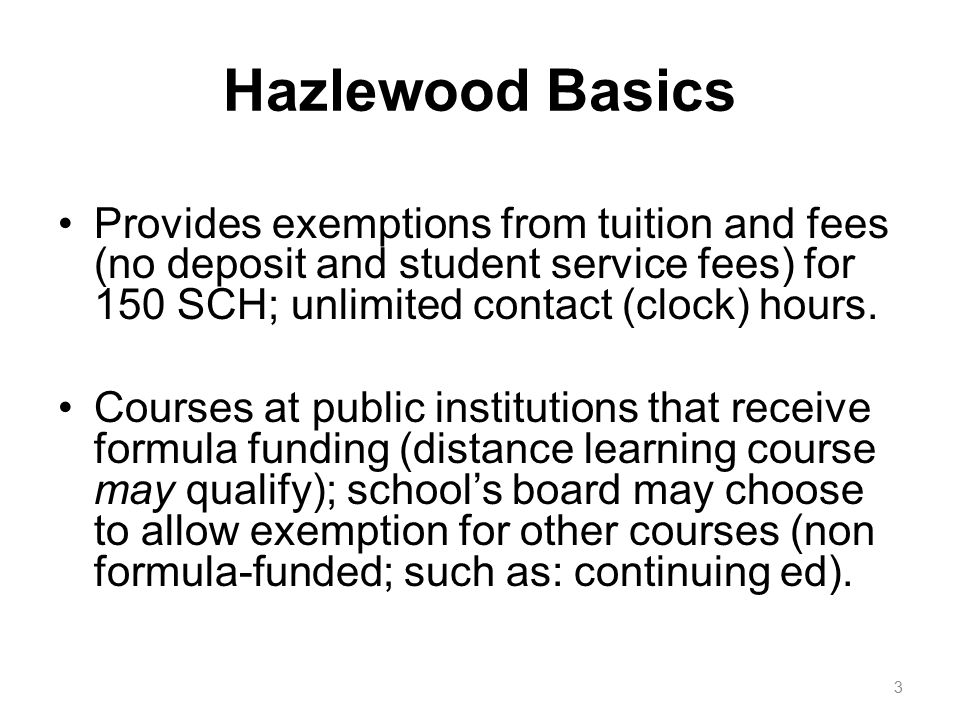 Changes SB93 continued Stacking with federal benefits –To allow stacking, federal benefits that can be used ONLY for paying tuition and fees may not exceed Hazlewood exemption value.