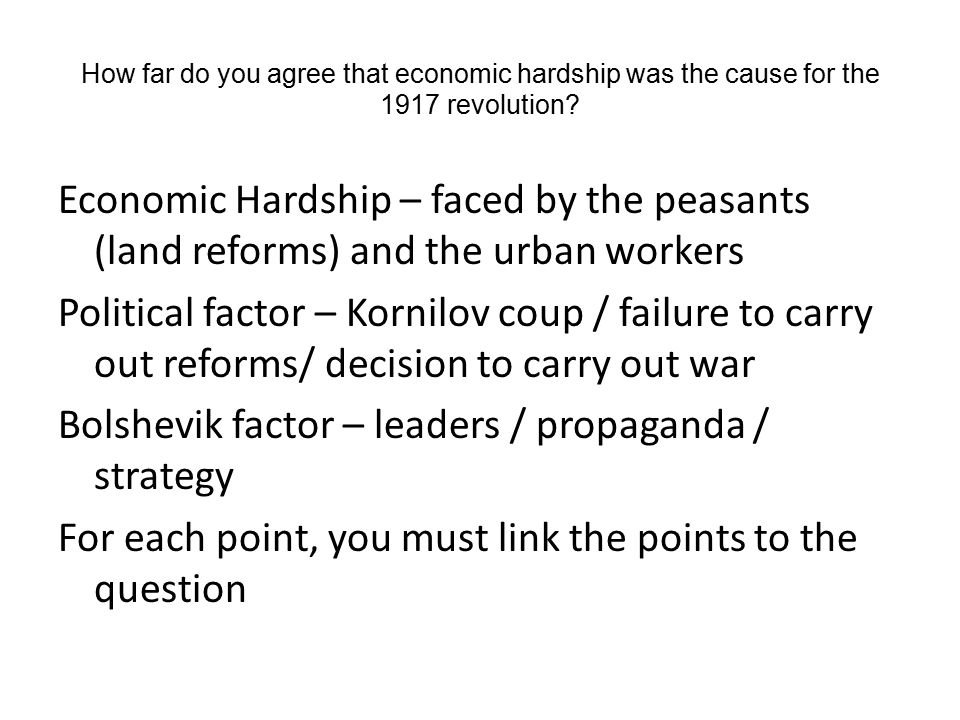How far do you agree that economic hardship was the cause for the 1917 revolution.