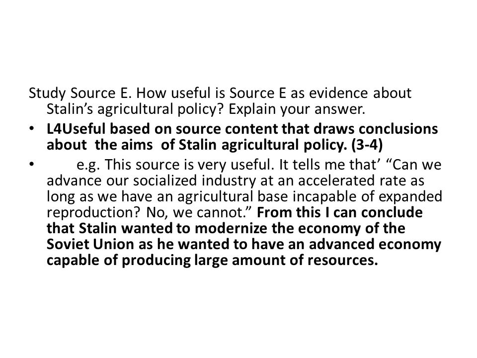 Study Source E. How useful is Source E as evidence about Stalin's agricultural policy.