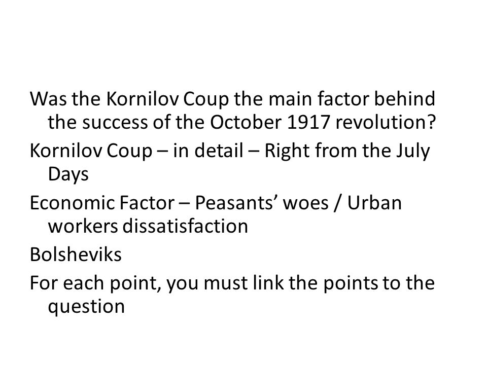 Was the Kornilov Coup the main factor behind the success of the October 1917 revolution.