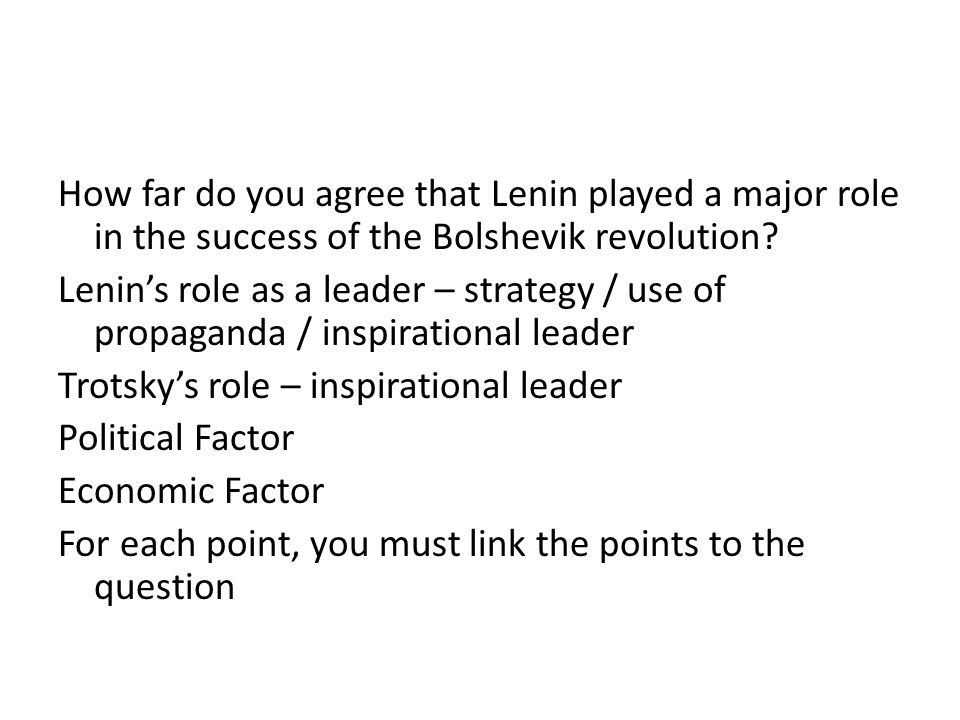 How far do you agree that Lenin played a major role in the success of the Bolshevik revolution.