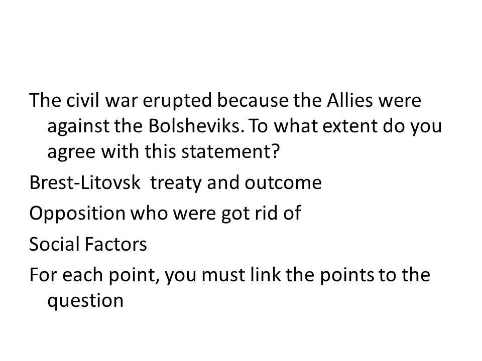 The civil war erupted because the Allies were against the Bolsheviks.