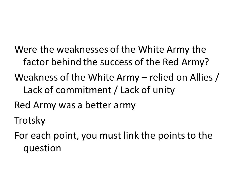 Were the weaknesses of the White Army the factor behind the success of the Red Army.