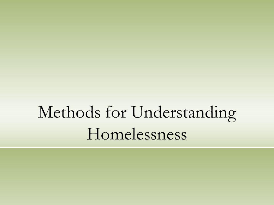 Methods for Understanding Homelessness