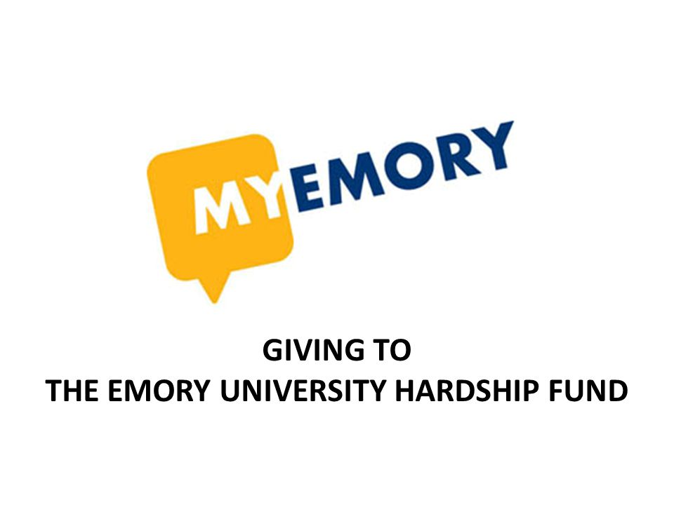 GIVING TO THE EMORY UNIVERSITY HARDSHIP FUND
