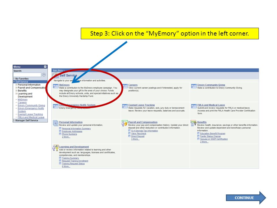 Step 3: Click on the MyEmory option in the left corner. CONTINUE
