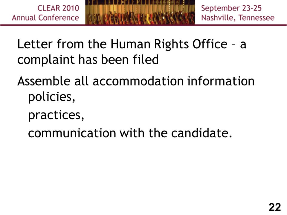 22 Assemble all accommodation information policies, practices, communication with the candidate.