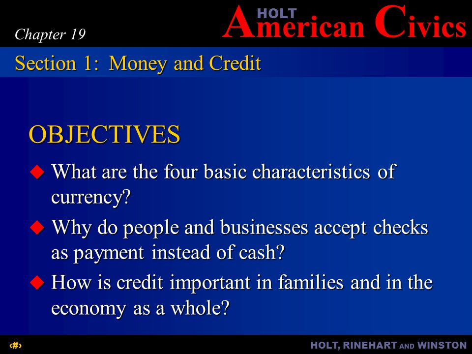 A merican C ivicsHOLT HOLT, RINEHART AND WINSTON13 Chapter 19 Saving money helps the U.S.