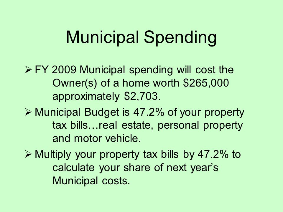 Education Spending  FY 2009 BOE spending will cost the Owner(s) of a home worth $265,000 approximately $3,023.
