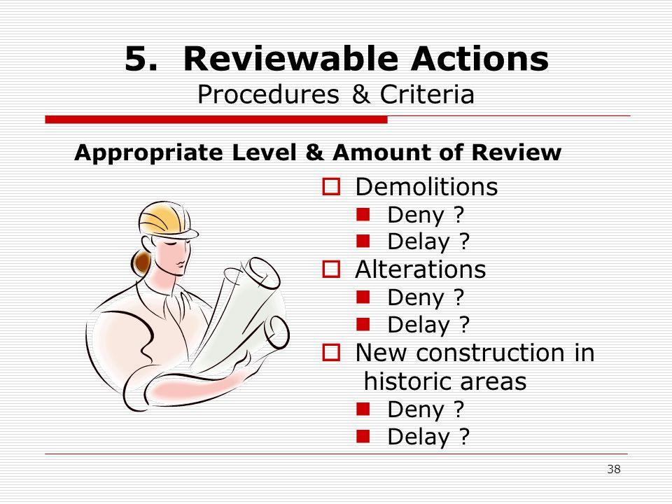 38 5.Reviewable Actions Procedures & Criteria  Demolitions Deny .