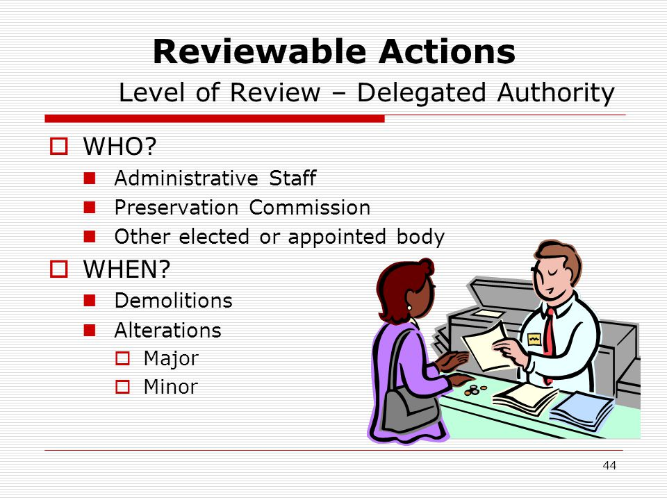 44 Reviewable Actions Level of Review – Delegated Authority  WHO.
