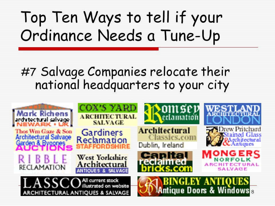 8 Top Ten Ways to tell if your Ordinance Needs a Tune-Up #7 Salvage Companies relocate their national headquarters to your city