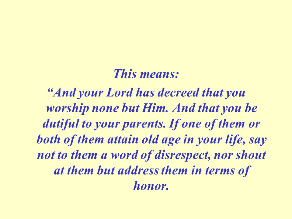 This means: And your Lord has decreed that you worship none but Him.
