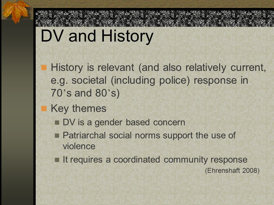 DV and History History is relevant (and also relatively current, e.g.