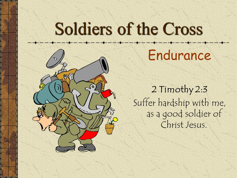 Soldiers of the Cross Run 1 Corinthians 9:26 Therefore I run in such a way, as no without aim; I box in a way, as not beating the air…