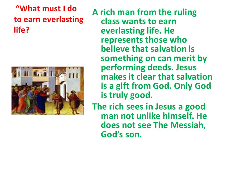 What must I do to earn everlasting life.
