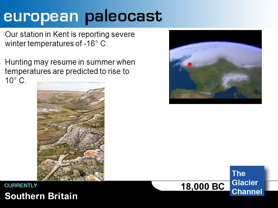 Ireland 18,000 BC Glaciers have advanced to cover Ireland almost entirely.
