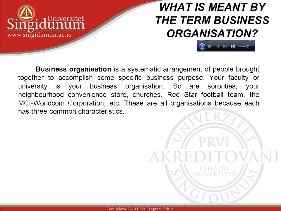 WHAT IS MEANT BY THE TERM BUSINESS ORGANISATION.