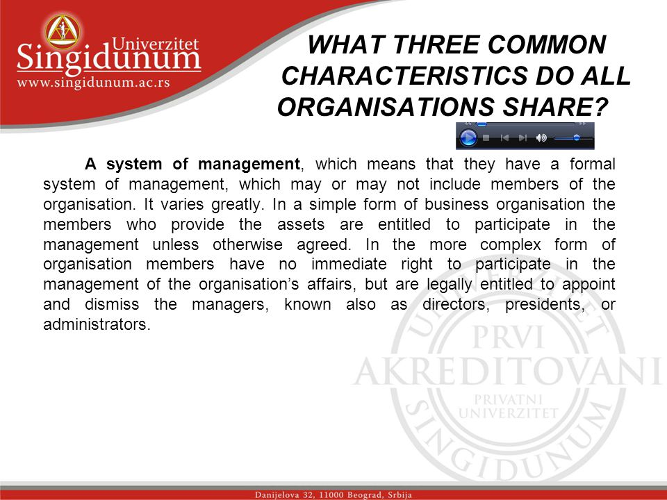 WHAT THREE COMMON CHARACTERISTICS DO ALL ORGANISATIONS SHARE.
