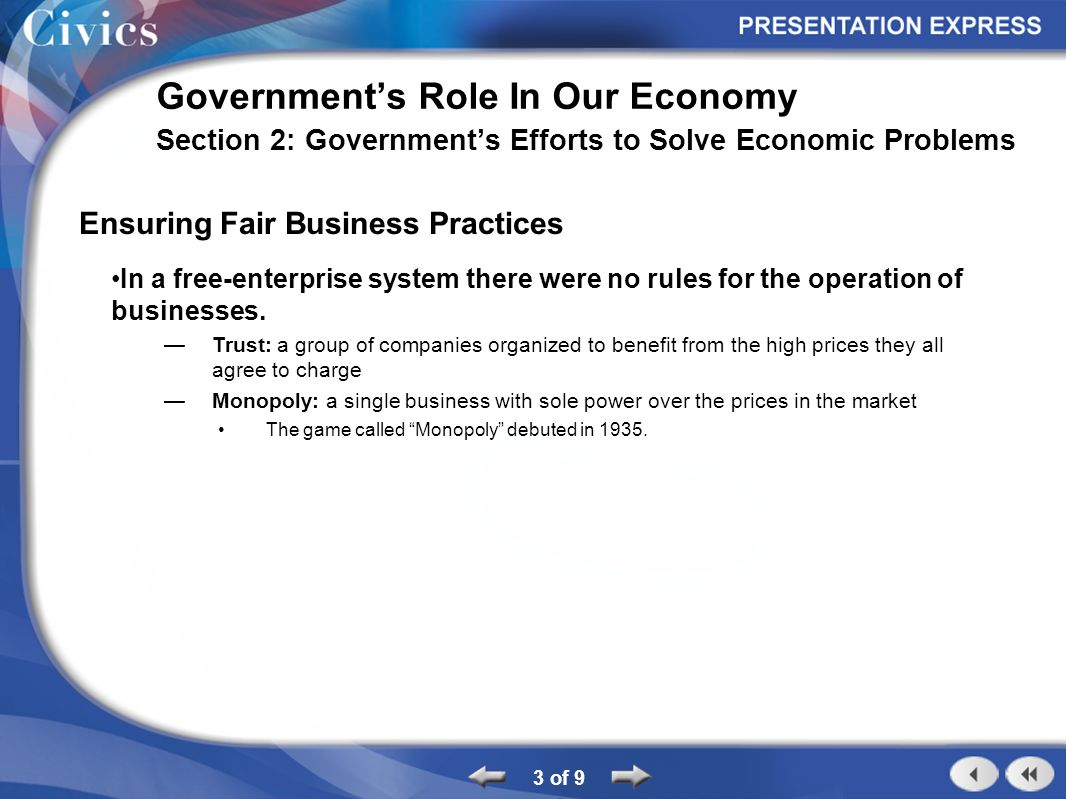 Ensuring Fair Business Practices In a free-enterprise system there were no rules for the operation of businesses.