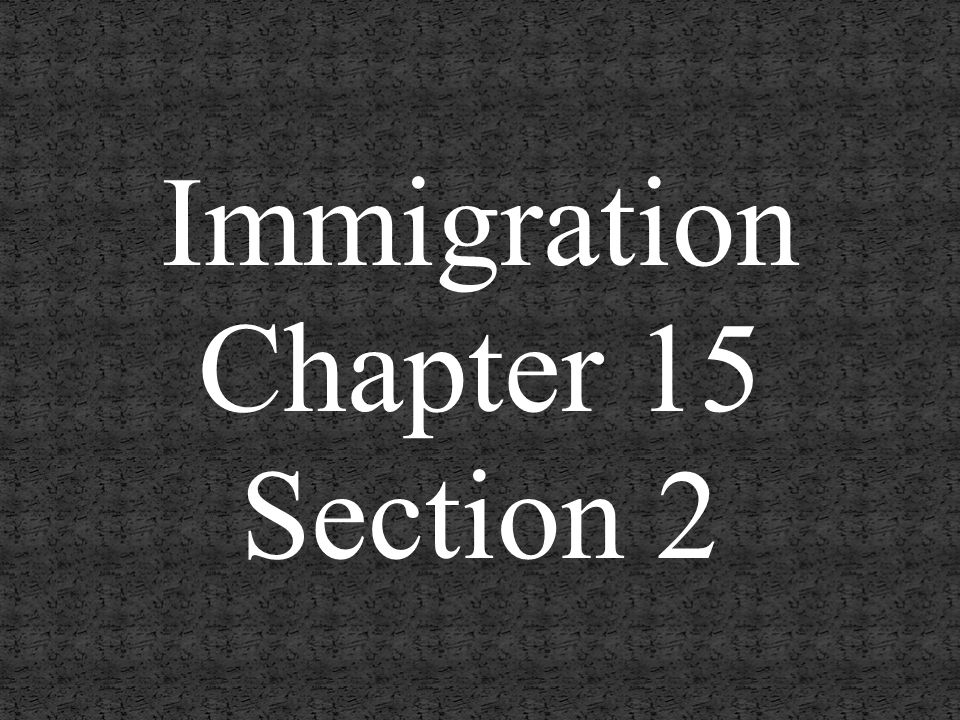 Immigration Chapter 15 Section 2