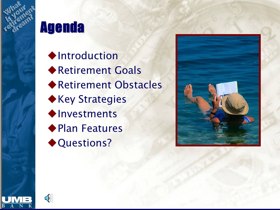 Time Is Your Greatest Ally uPat saves twice as much each year and at age 65 ends up with $300,000 for retirement uTerry sets aside the same total sum of money but accumulates $1,200,000 for retirement.