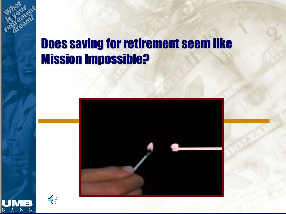 Does saving for retirement seem like Mission Impossible?