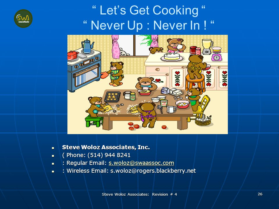 Steve Woloz Associates: Revision # 4 26 Let's Get Cooking Never Up : Never In .