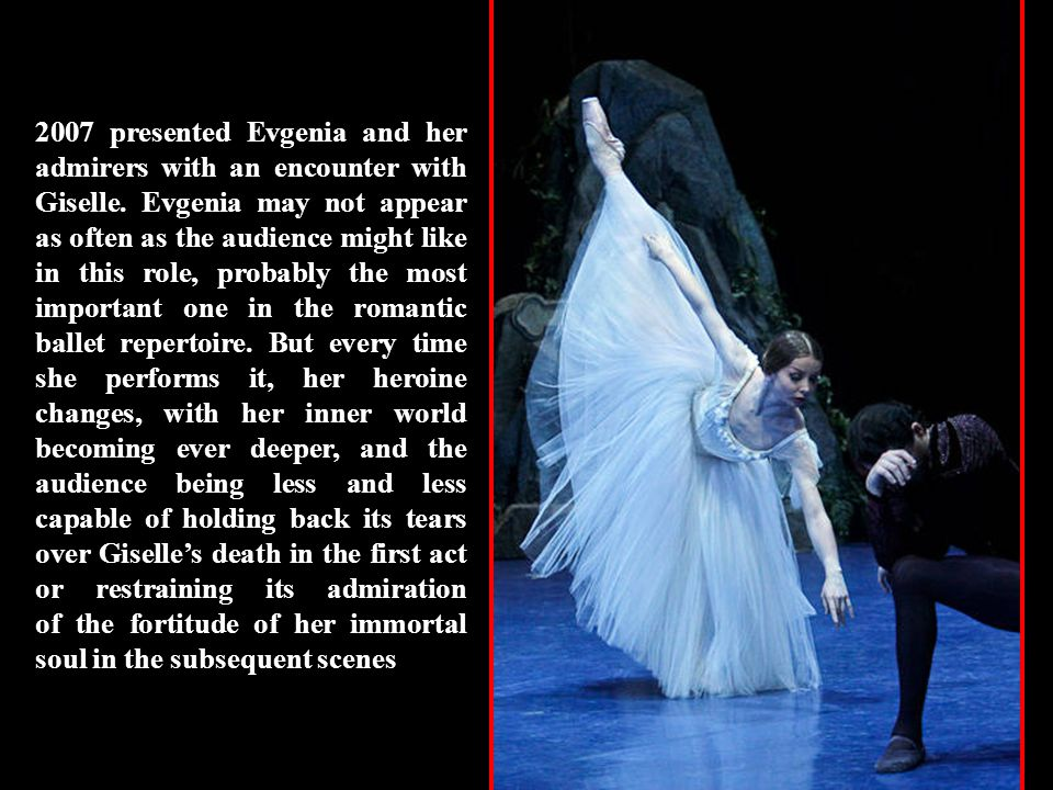 2006 brought a whole kaleidoscope of ballet premieres for Evgenia.