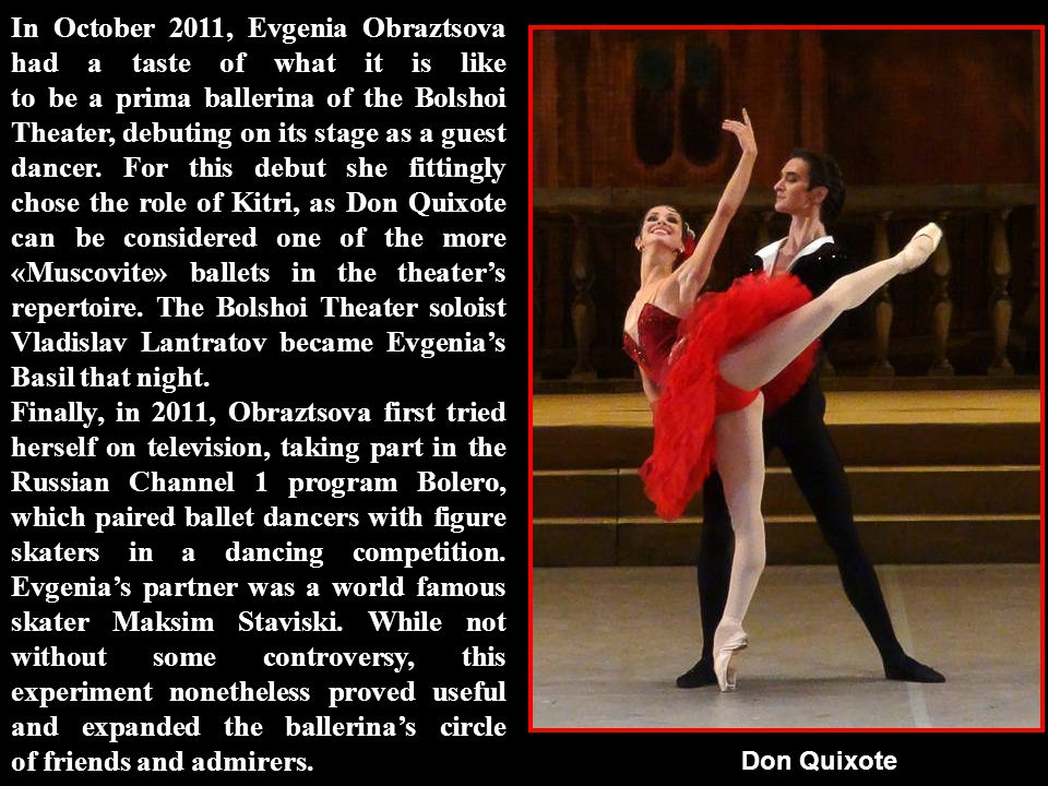 Another important performance for the ballerina that year was the Russian premiere of Pierre Lacotte's La Sylphide in December 2011, also at the Music