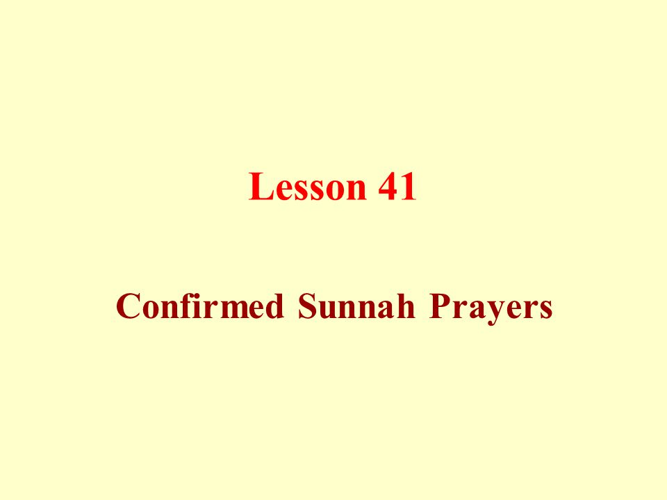 Lesson 41 Confirmed Sunnah Prayers