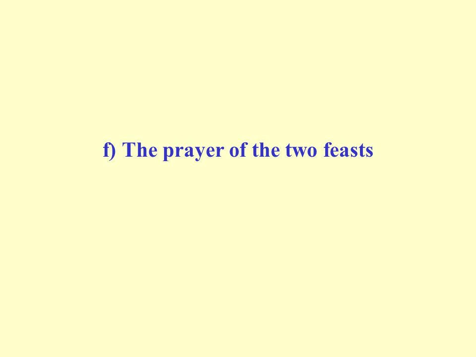 f) The prayer of the two feasts