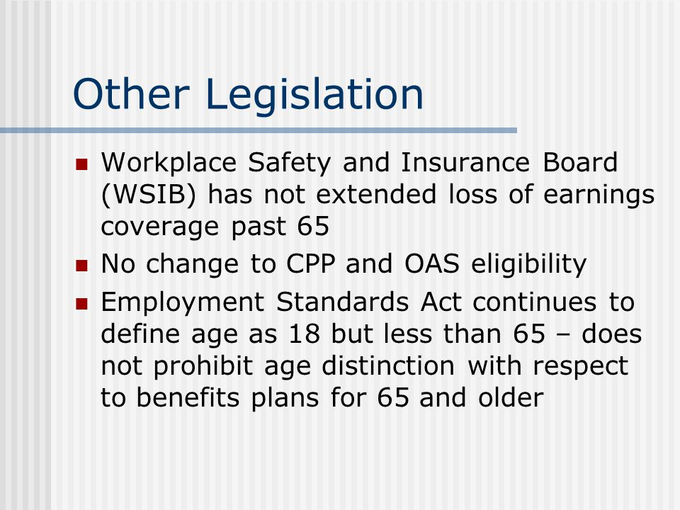 WLU Benefits and Pension Long term disability insurance ends at age 65 – industry standard Bill 102 pending: Employer first payer for prescription drugs for working seniors Normal Retirement Age under the pension plan remains age 65 Pension contributions and service will continue to accrue post 65 until Dec 31 st of year turn 69