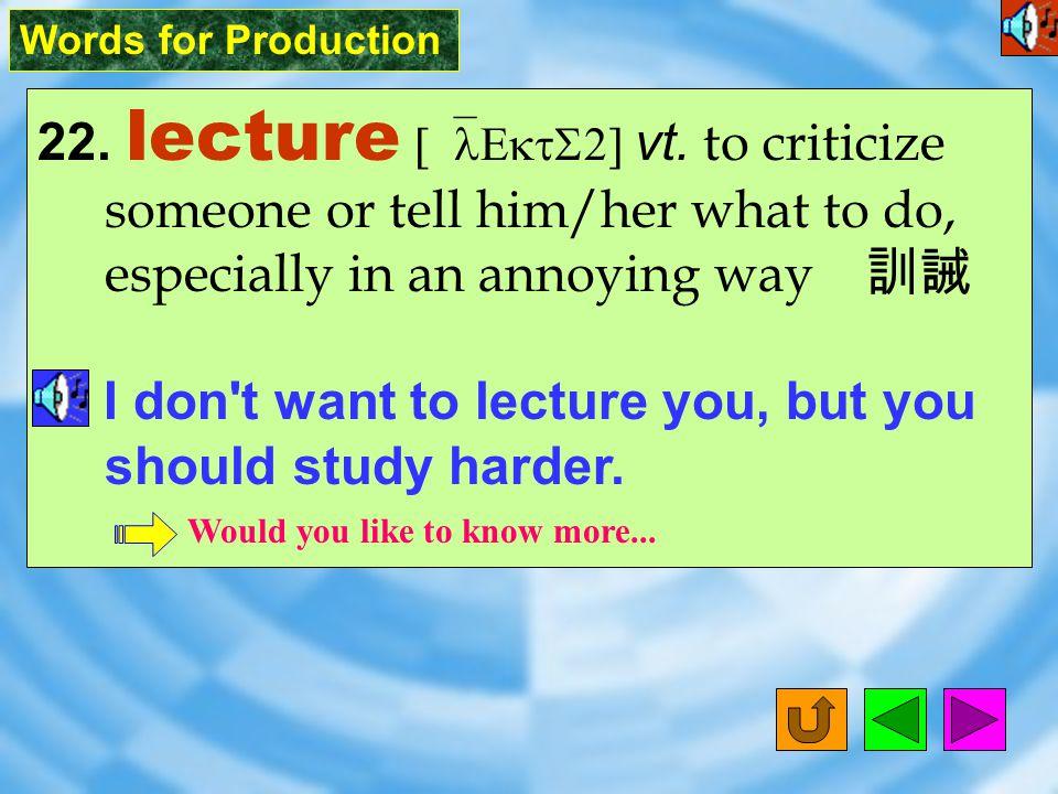 Words for Production 21. scandal [`sk8ndL] n.