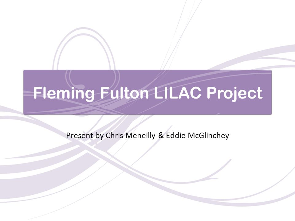 Fleming Fulton LILAC Project Present by Chris Meneilly & Eddie McGlinchey