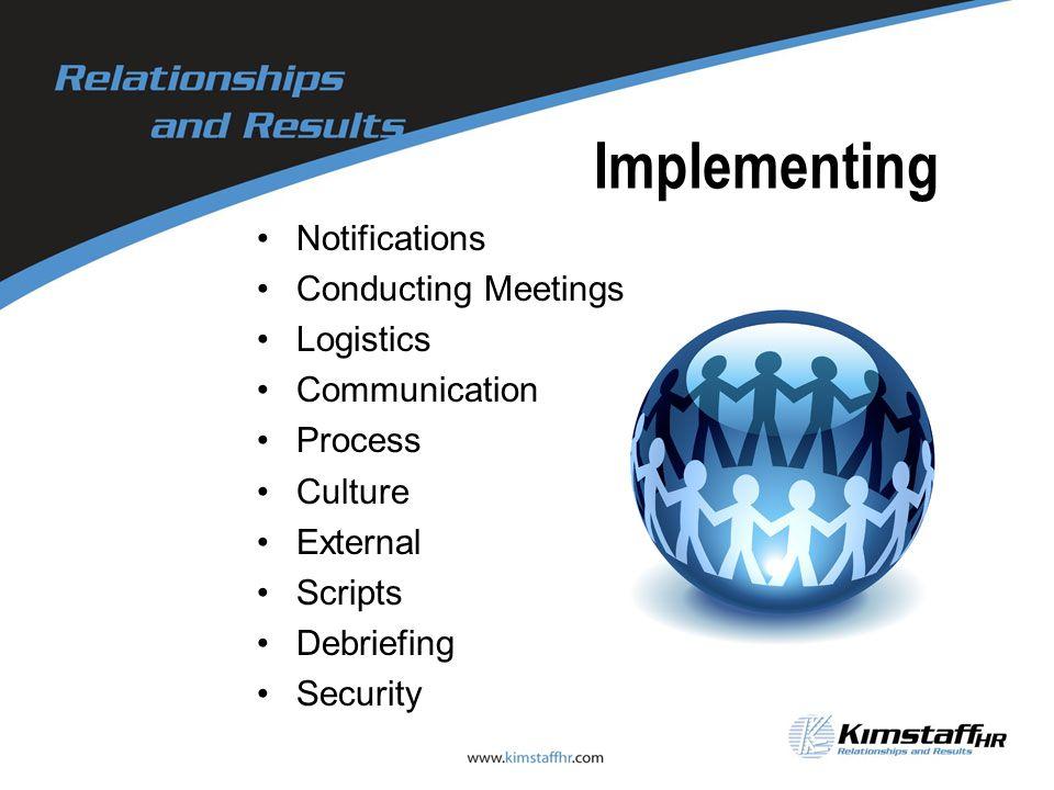Implementing Notifications Conducting Meetings Logistics Communication Process Culture External Scripts Debriefing Security