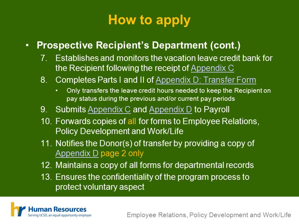 Employee Relations, Policy Development and Work/Life How to apply Prospective Recipient's Department (cont.) 7.Establishes and monitors the vacation l