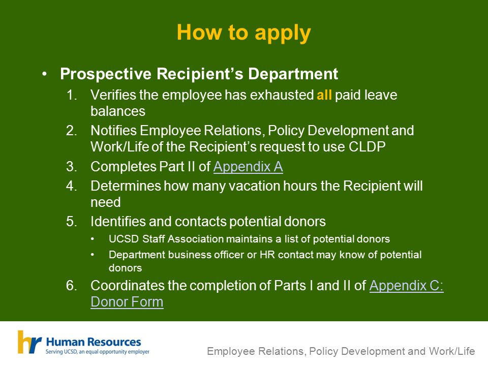 Employee Relations, Policy Development and Work/Life How to apply Prospective Recipient's Department 1.Verifies the employee has exhausted all paid le