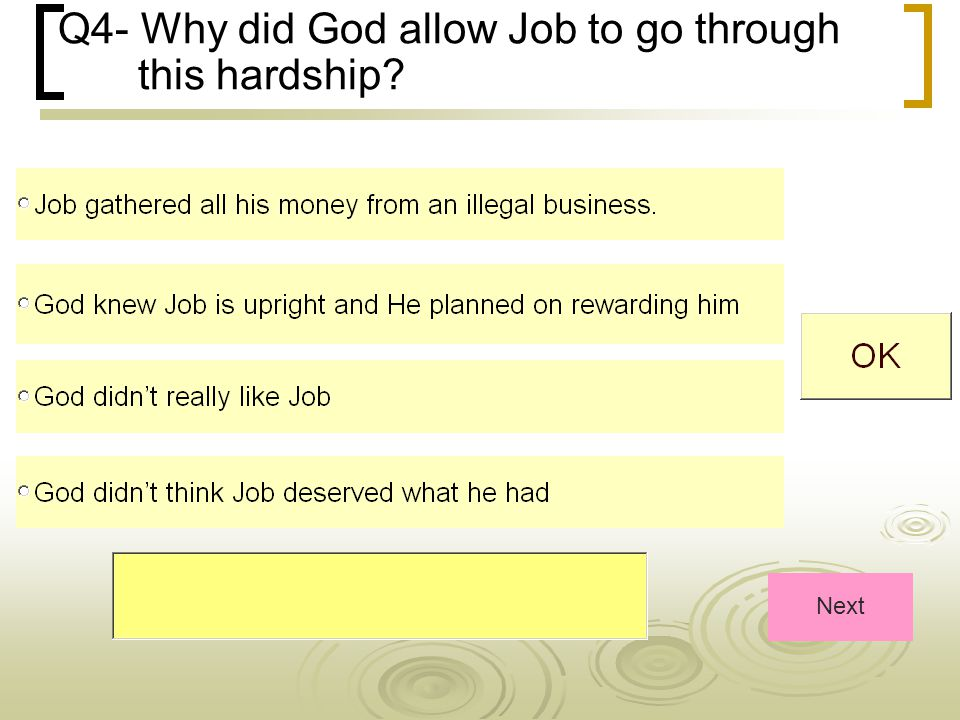 Q4- Why did God allow Job to go through this hardship Next