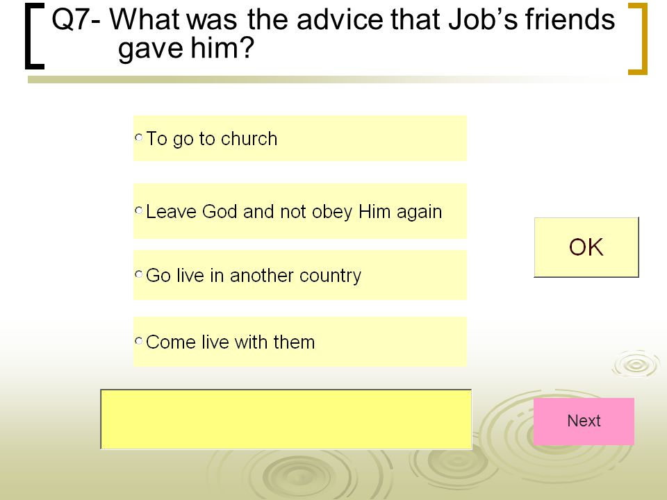Q7- What was the advice that Job's friends gave him Next