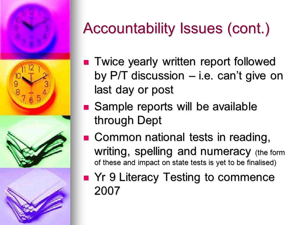 Accountability Issues (cont.) Twice yearly written report followed by P/T discussion – i.e.