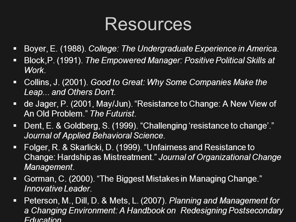 Resources  Boyer, E. (1988). College: The Undergraduate Experience in America.